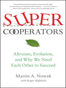 SuperCooperators: Altruism, Evolution, and Why We Need Each Other to Succeed