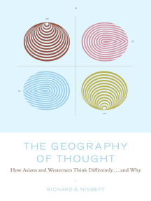 Geography of Thought: How Asians and Westerners Think Differently...and Why