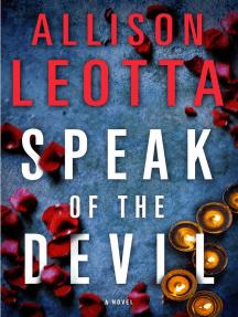 Speak of the Devil: A Novel