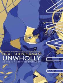 Read Unbound Unwind 45 By Neal Shusterman