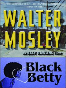 Black Betty: An Easy Rawlins Novel