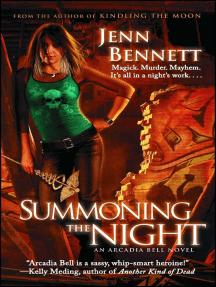 Summoning the Night: An Arcadia Bell Novel
