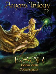 Esor, Book 1, Amora Trilogy