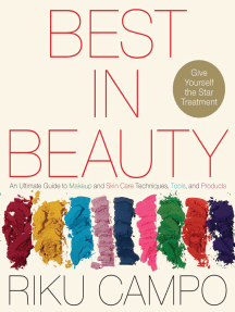 Best in Beauty: An Ultimate Guide to Makeup and Skincare Techniques, Tools, and Products