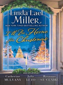 I'll Be Home for Christmas: A Novel