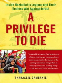A Privilege to Die: Inside Hezbollah's Legions and Their Endless War Against Israel