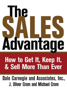 The Sales Advantage: How to Get It, Keep It, and Sell More Than Ever