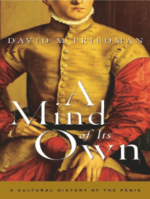 A Mind of Its Own: A Cultural History of the Penis