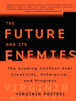 The Future and Its Enemies: The Growing Conflict Over Creativity, Enterprise,