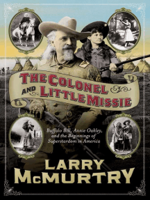 The Colonel and Little Missie: Buffalo Bill, Annie Oakley, and the Beginnings of