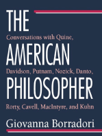 The American Philosopher: Conversations with Quine, Davidson, Putnam, Nozick, Danto, Rorty, Cavell, MacIntyre, Kuhn