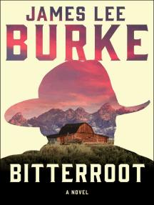 Bitterroot: A Novel
