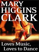 Loves Music, Loves To Dance