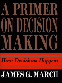 Primer on Decision Making: How Decisions Happen