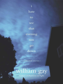 I Hate To See That Evening Sun Go Down: Collected Stories