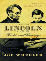 Abraham Lincoln, a Man of Faith and Courage: Stories of Our Most Admired President