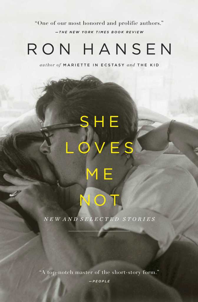 She Loves Me Not By Ron Hansen Ebook