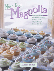 More From Magnolia: Recipes from the World Famous Bakery and Allysa To