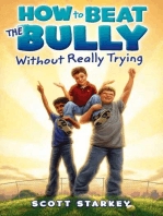 How to Beat the Bully Without Really Trying