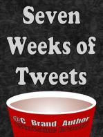 Seven Weeks of Tweets