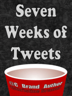 Seven Weeks of Tweets