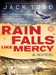 Rain Falls Like Mercy: A Novel