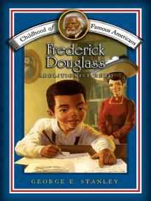 Frederick Douglass: Abolitionist Hero