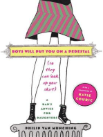 Boys Will Put You on a Pedestal (So They Can Look Up Your Skirt)