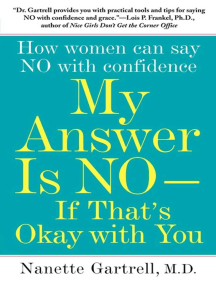 My Answer is No . . . If That's Okay with You: How Women Can Say No and (Still) Feel Good About It