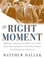 The Right Moment: Ronald Reagan's First Victory and the Decisive Turning Point in American Politics