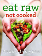 Eat Raw, Not Cooked