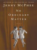 No Ordinary Matter