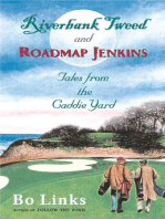 Riverbank Tweed and Roadmap Jenkins: Tales from the Caddie Yard
