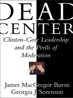 Dead Center: Clinton-Gore Leadership and the Perils of Moderation