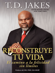 Reconstruye tu vida (Reposition Yourself): El camino a la felicidad sin límites