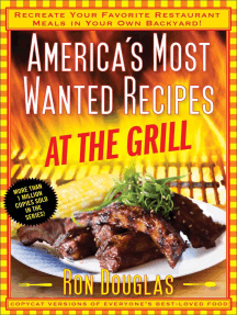 America's Most Wanted Recipes At the Grill: Recreate Your Favorite Restaurant Meals in Your Own Backyard!