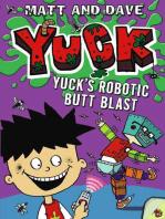 Yuck's Robotic Butt Blast