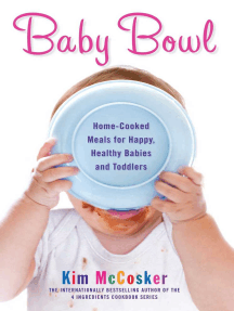 Baby Bowl: Home-Cooked Meals for Happy, Healthy Babies and Toddlers