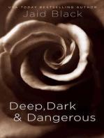 Deep, Dark & Dangerous