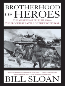 Brotherhood of Heroes: The Marines at Peleliu, 1944 -- The Bloodiest Battle of the Pacific War