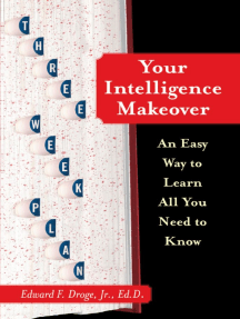 Your Intelligence Makeover: An Easy Way to Learn All You Need to Know