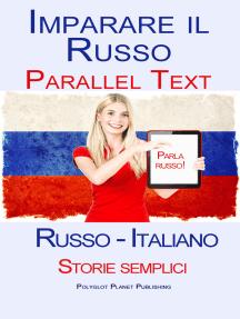 Imparare Russo - Testo parallelo - Storie semplici (Russo - Italiano)