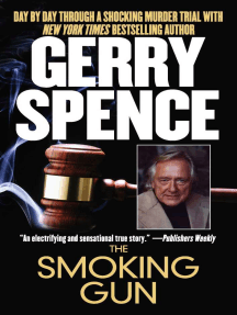 The Smoking Gun: Day by Day Through a Shocking Murder Trial with Gerry Spence