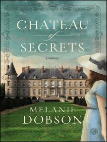 Chateau of Secrets: A Novel