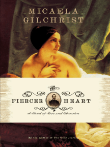The Fiercer Heart: A Novel of Love and Obsession