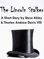 The Lincoln Stalker