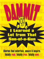 Dammit, I Learned a Lot from That Son-of-a-Gun