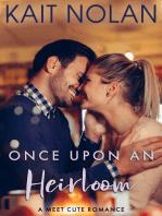 Once Upon An Heirloom (Meet Cute Romance)