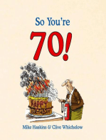 So You're 70!