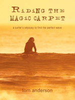 Riding the Magic Carpet: A Surfer's Odyssey in Search of the Perfect Wave